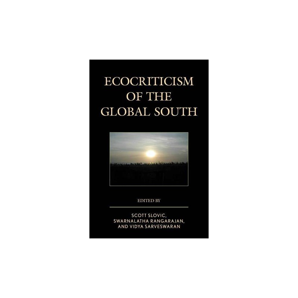 Ecocriticism of the Global South - Reprint (Ecocritical Theory and Practice) (Paperback)