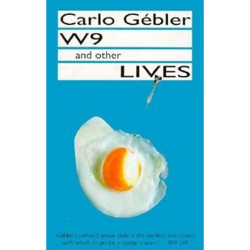 W9 and Other Lives - by  Carlo Gebler (Hardcover) - image 1 of 1