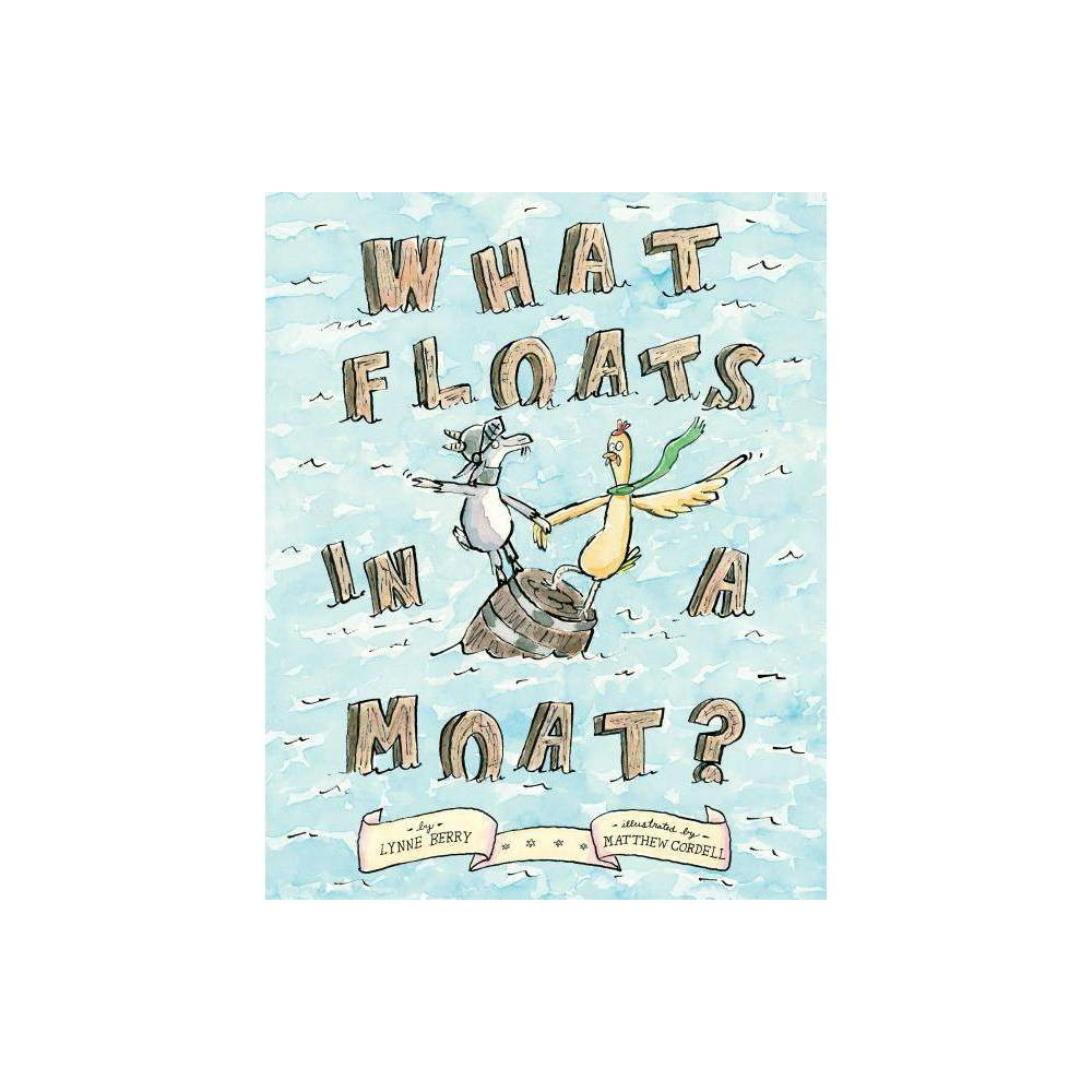 What Floats In A Moat By Lynne Berry Hardcover
