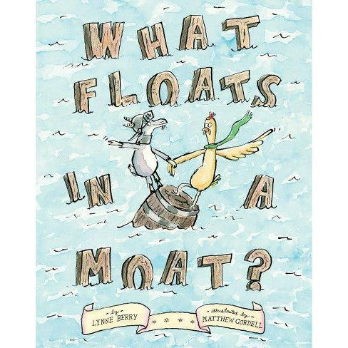 What Floats in a Moat? - by  Lynne Berry (Hardcover) - image 1 of 1