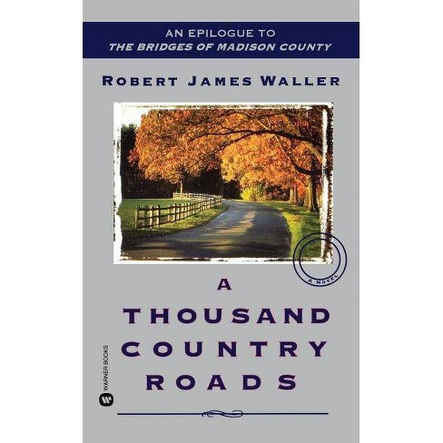 A Thousand Country Roads - by  Robert James Waller (Paperback) - image 1 of 1