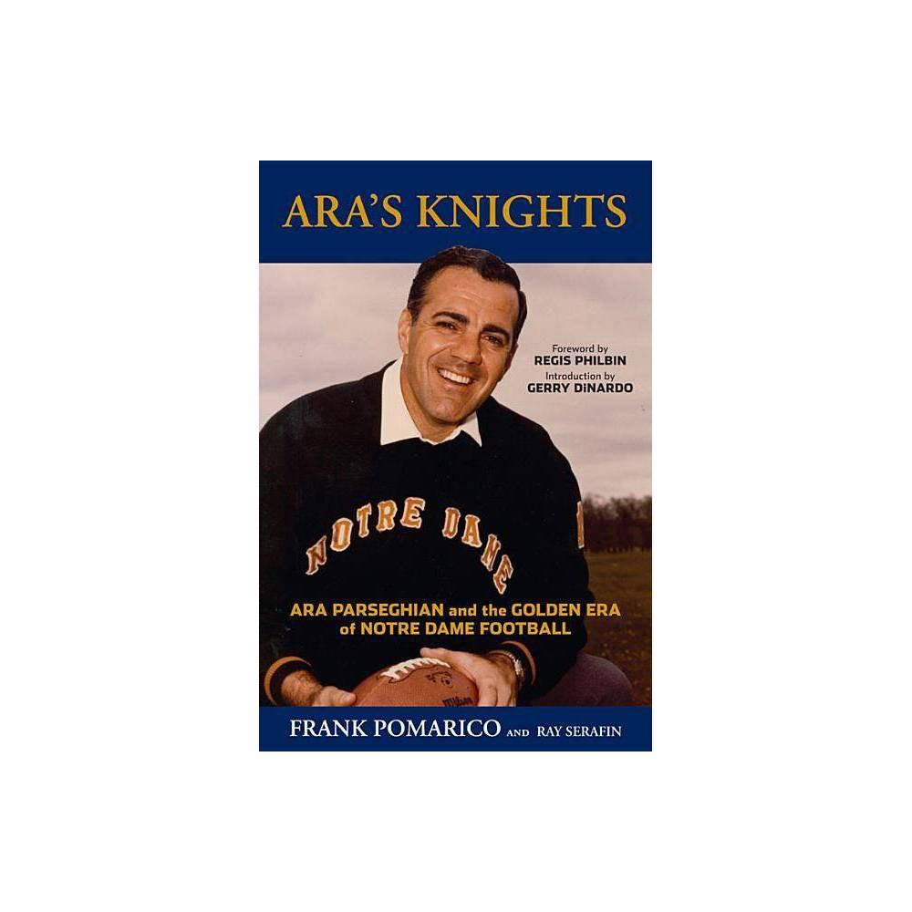 Ara S Knights By Frank Pomarico Ray Serafin Paperback