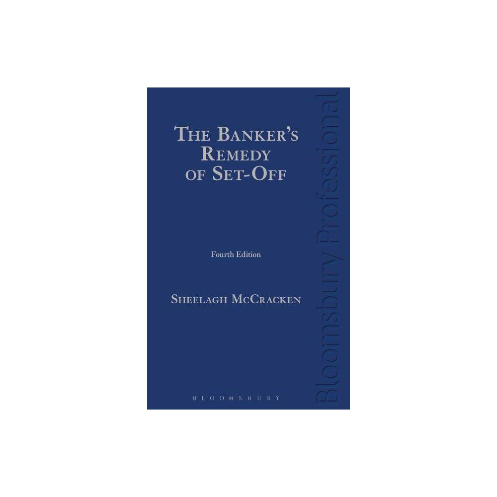 The Banker's Remedy of Set-Off - 4 Edition by Sheelagh McCracken (Hardcover)
