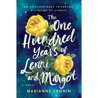 The One Hundred Years of Lenni and Margot - by Marianne Cronin (Paperback)