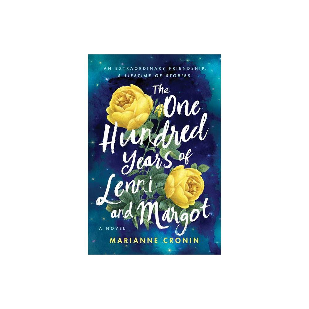 The One Hundred Years Of Lenni And Margot By Marianne Cronin Paperback