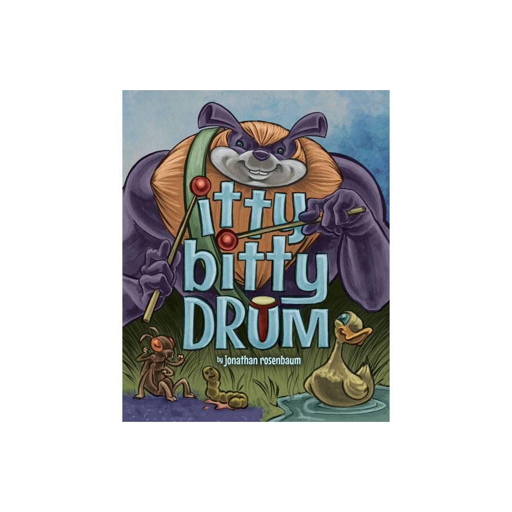 Itty Bitty Drum By Jonathan Rosenbaum Hardcover