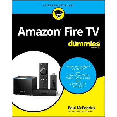 Amazon Fire TV for Dummies - by  Paul McFedries (Paperback)