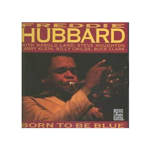 Freddie Hubbard - Born to Be Blue (CD) - image 1 of 1