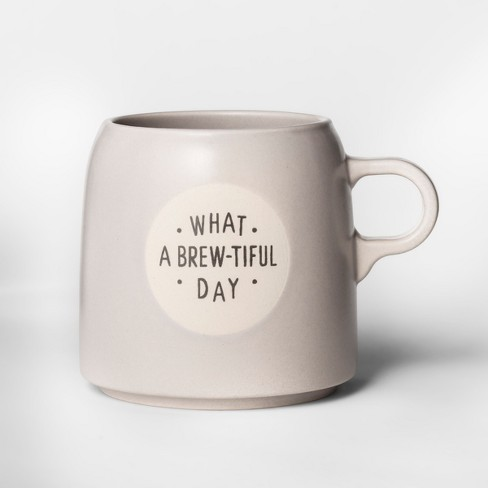 16oz Stoneware What A Brewtiful Day Mug Taupe - Project 62™ - image 1 of 1