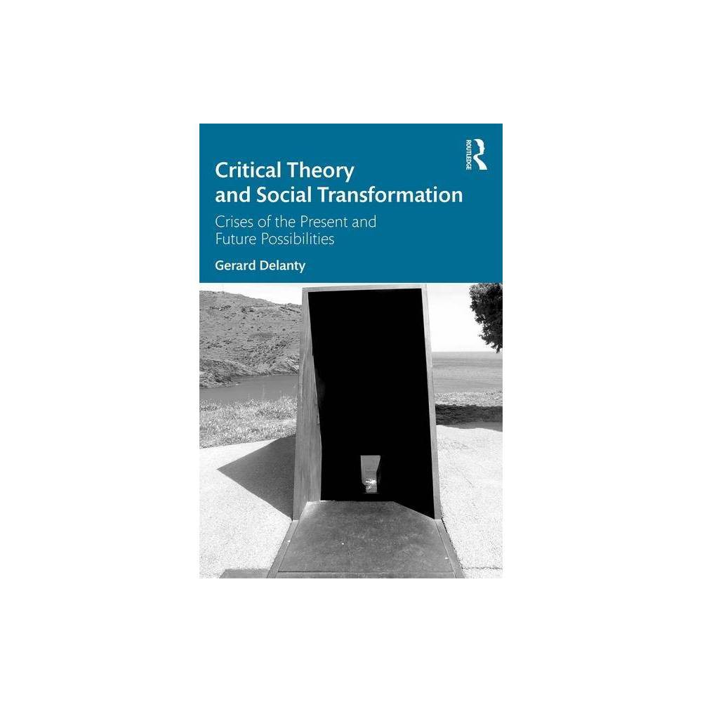 Critical Theory And Social Transformation By Gerard Delanty Paperback