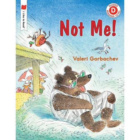 Not Me! - (I Like to Read) by  Valeri Gorbachev (Hardcover) - image 1 of 1