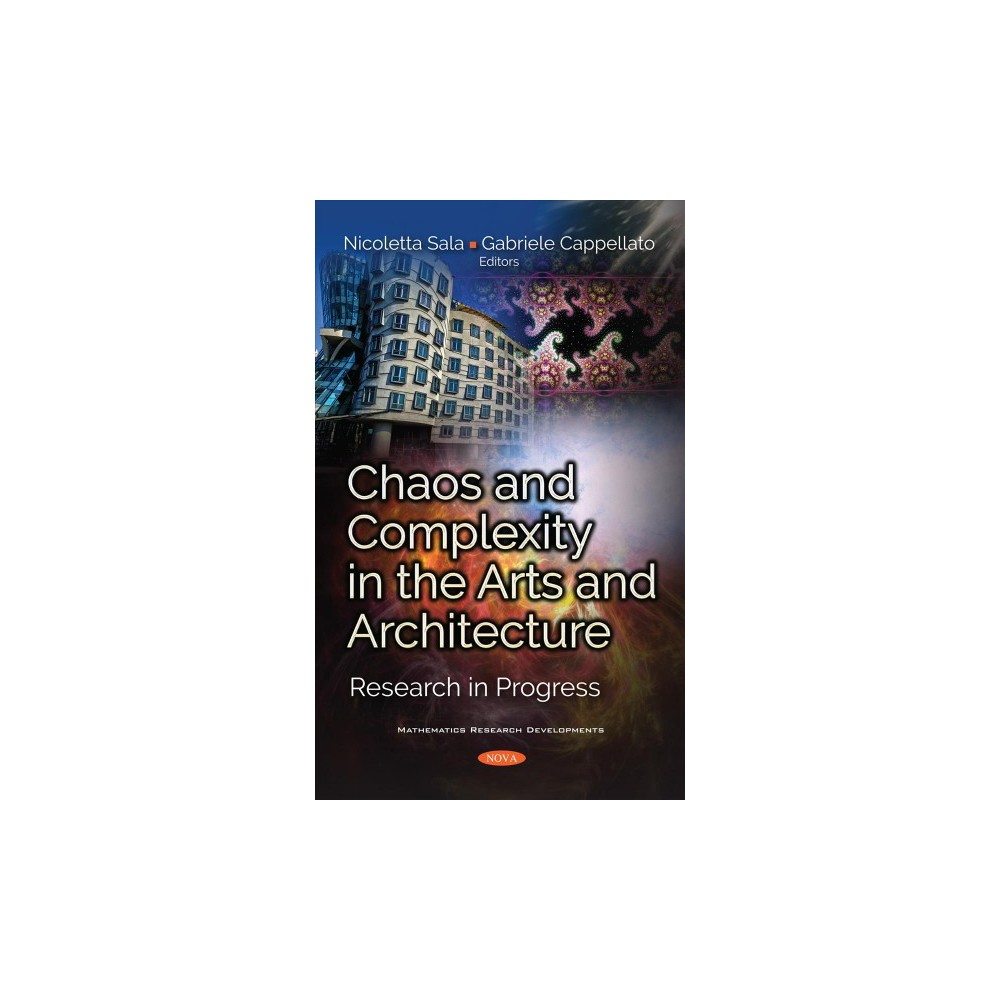 Chaos and Complexity in the Arts and Architecture : Research in Progress - (Hardcover)