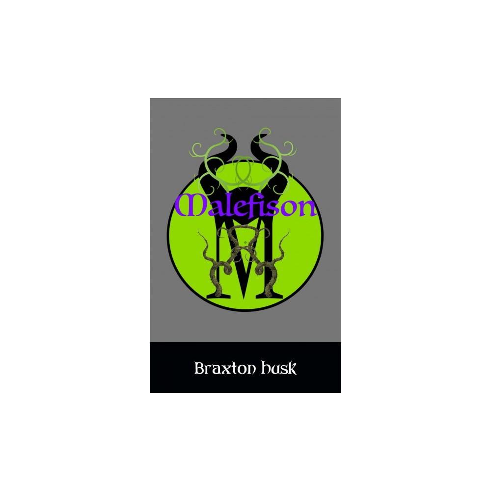 Malefison - by Braxton Husk (Paperback)