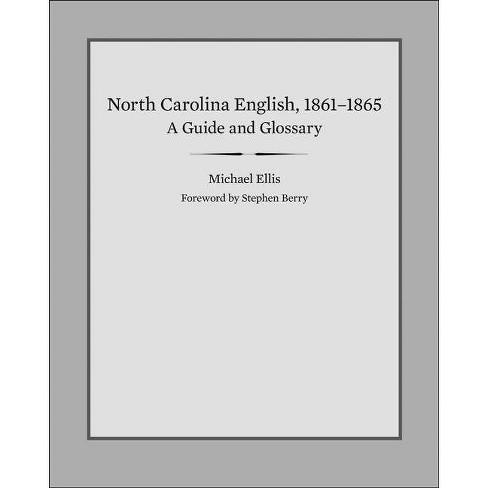 North Carolina English, 1861-1865 - by  Michael E Ellis (Hardcover) - image 1 of 1