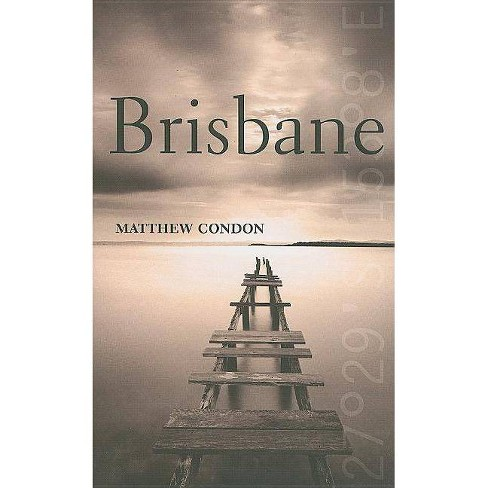 Brisbane - (City) by  Matthew Condon (Hardcover) - image 1 of 1