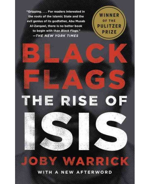 Black Flags : The Rise of Isis (Reprint) (Paperback) (Joby Warrick) - image 1 of 1