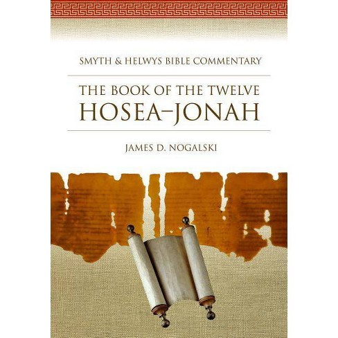 The Book of the Twelve Hosea-Jonah - (Smyth & Helwys Bible Commentary) by  James D Nogalski (Mixed Media Product) - image 1 of 1
