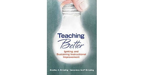 Teaching Better : Igniting and Sustaining Instructional Improvement (Paperback) (Bradley A. Ermeling) - image 1 of 1