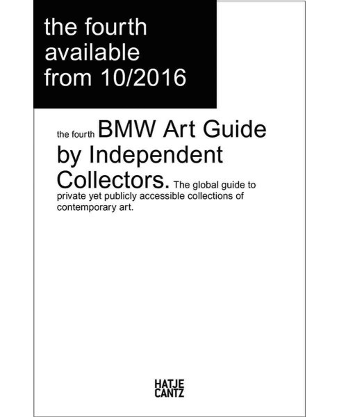 BMW Art Guide by Independent Collectors : The Global Guide to Private Collections of Contemporary Art - image 1 of 1