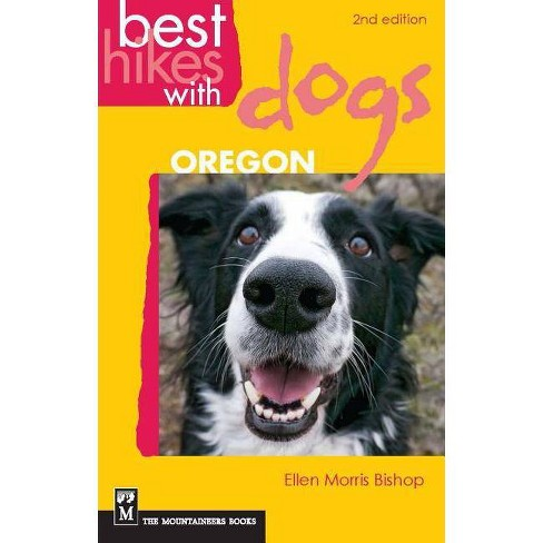 Best Hikes with Dogs Oregon - 2 Edition by  Ellen Morris Bishop (Paperback) - image 1 of 1