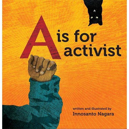 A is for Activist - by  Innosanto Nagara (Board_book) - image 1 of 1