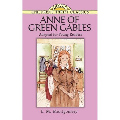 Anne of Green Gables - (Dover Children's Thrift Classics) Abridged by  L M Montgomery (Paperback)