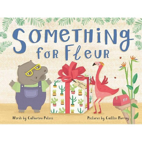 Something for Fleur - by  Catherine Pelosi (Paperback) - image 1 of 1