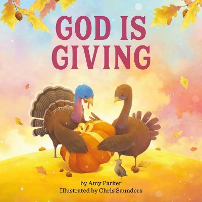 God Is Giving - by  Amy Parker (Board Book)