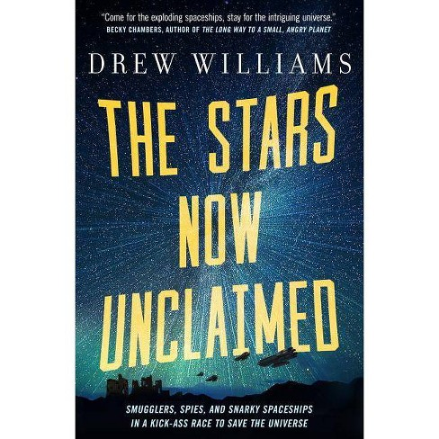 The Stars Now Unclaimed - (Universe After) by  Drew Williams (Paperback) - image 1 of 1