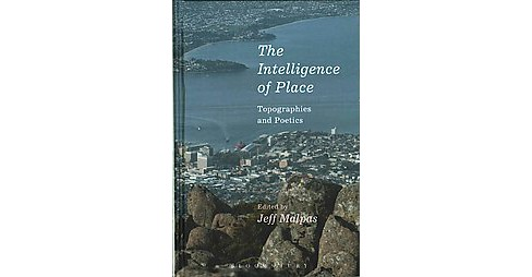 Intelligence of Place : Topographies and Poetics (Hardcover) - image 1 of 1