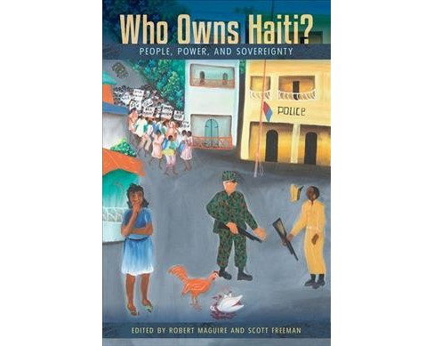 Who Owns Haiti? : People, Power, and Sovereignty (Hardcover) - image 1 of 1