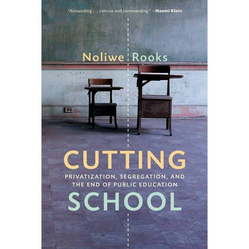 Cutting School - by  Noliwe Rooks (Hardcover) - image 1 of 1