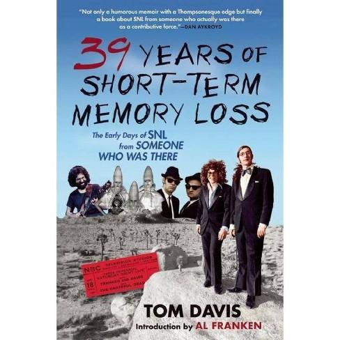 Thirty-Nine Years Of Short-Term Memory Loss - By Tom Davis ...