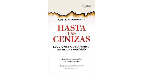 Hasta las cenizas / Smoke Gets in Your Eyes (Paperback) (Caitlin Doughty) - image 1 of 1