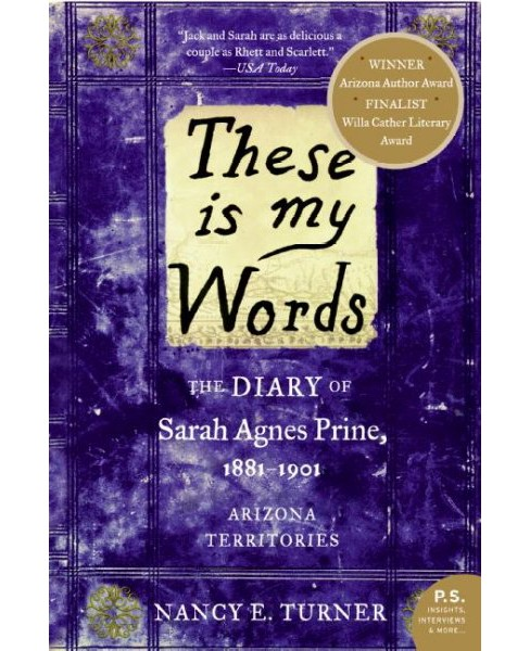 These Is My Words : The Diary of Sarah Agnes Prine, 1881-1901 -  by Nancy E. Turner (Paperback) - image 1 of 1