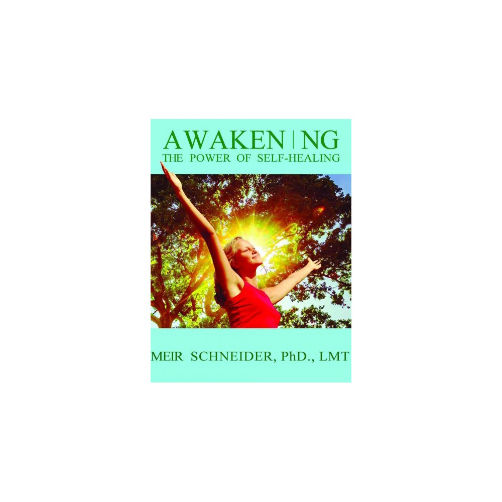 Awakening the Power of Self-healing : Healthy Exercises for Physical, Mental, and Spiritual Balance