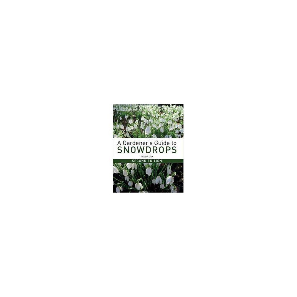 A Gardener's Guide to Snowdrops - 2 by Freda Cox (Hardcover)