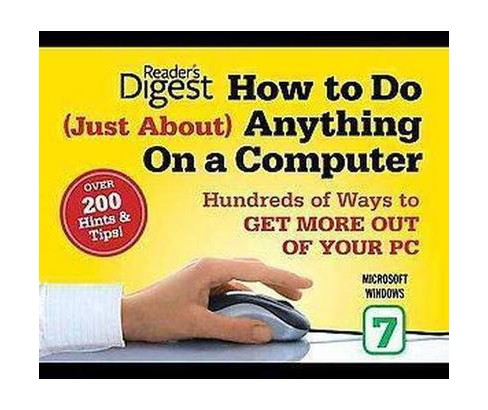 How to Do Just About Anything on a Computer : Microsoft Windows 7 (Paperback) - image 1 of 1