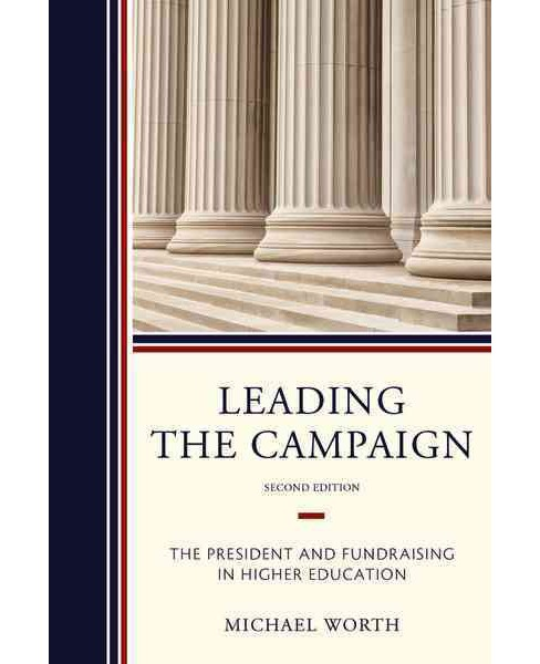 Leading the Campaign : The President and Fundraising in Higher Education (Paperback) (Michael J. Worth) - image 1 of 1