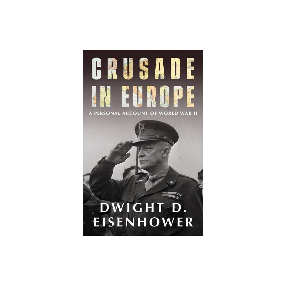 Crusade In Europe By Dwight D Eisenhower Paperback