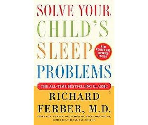 Solve Your Child's Sleep Problems (Revised / Expanded) (Paperback) (Richard Ferber) - image 1 of 1