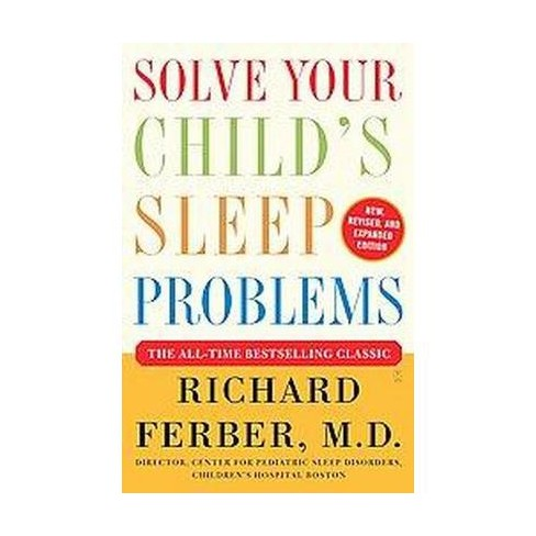 Childrens Sleep Problems Linked To >> Solve Your Child S Sleep Problems By Richard Ferber Paperback