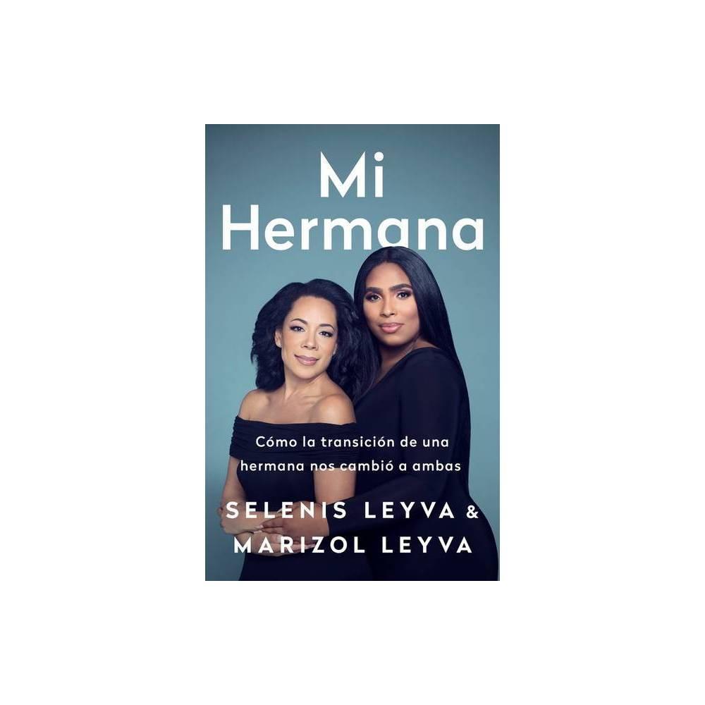 Mi Hermana By Selenis Leyva Marizol Leyva Paperback