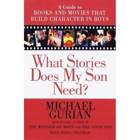 What Stories Does My Son Need - by  Michael Gurian (Paperback) - image 1 of 1