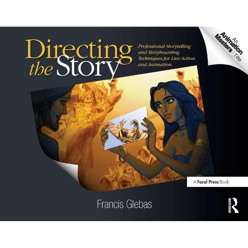 Directing the Story - by  Francis Glebas (Paperback) - image 1 of 1
