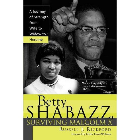 Betty Shabazz, Surviving Malcolm X - by  Russell Rickford (Paperback) - image 1 of 1