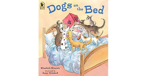 Dogs on the Bed (Reprint) (Paperback) (Elizabeth Bluemle) - image 1 of 1