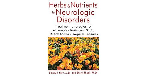 Herbs & Nutrients for Neurologic Disorders : Treatment Strategies for Alzheimer's, Parkinson's, Stroke, - image 1 of 1