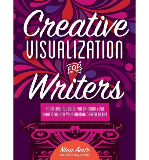 Creative Visualization for Writers (Paperback) (Nina Amir) - image 1 of 1