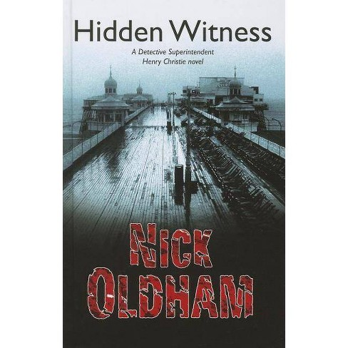Hidden Witness - (Henry Christie) by  Nick Oldham (Hardcover) - image 1 of 1